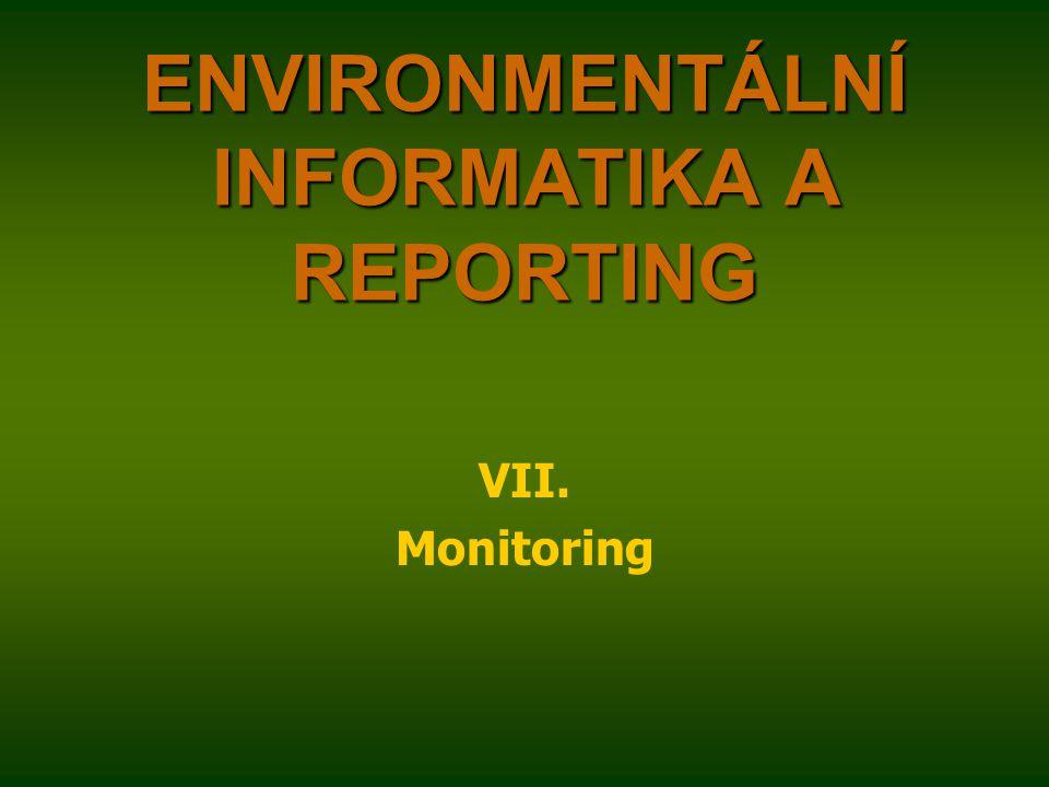 ENVIRONMENTÁLNÍ INFORMATIKA A REPORTING VII. Monitoring