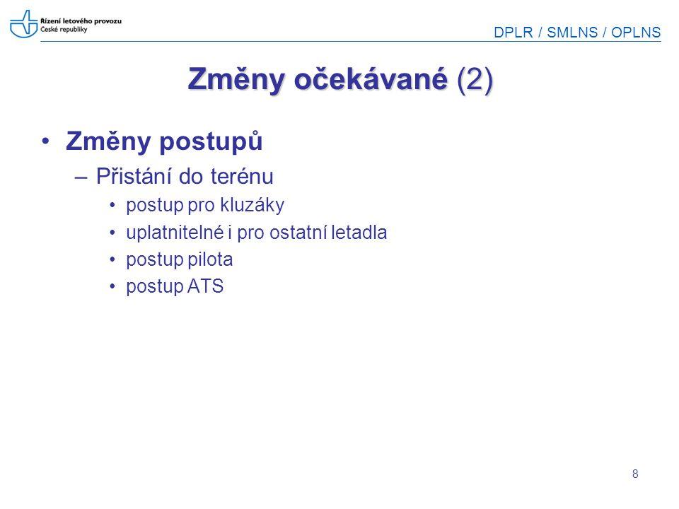 DPLR / SMLNS / OPLNS 29 Postupy pro používání odpovídače SSR – pokr.