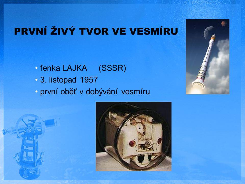 PRVNÍ ŽIVÝ TVOR VE VESMÍRU fenka LAJKA (SSSR) 3. listopad 1957 první oběť v dobývání vesmíru