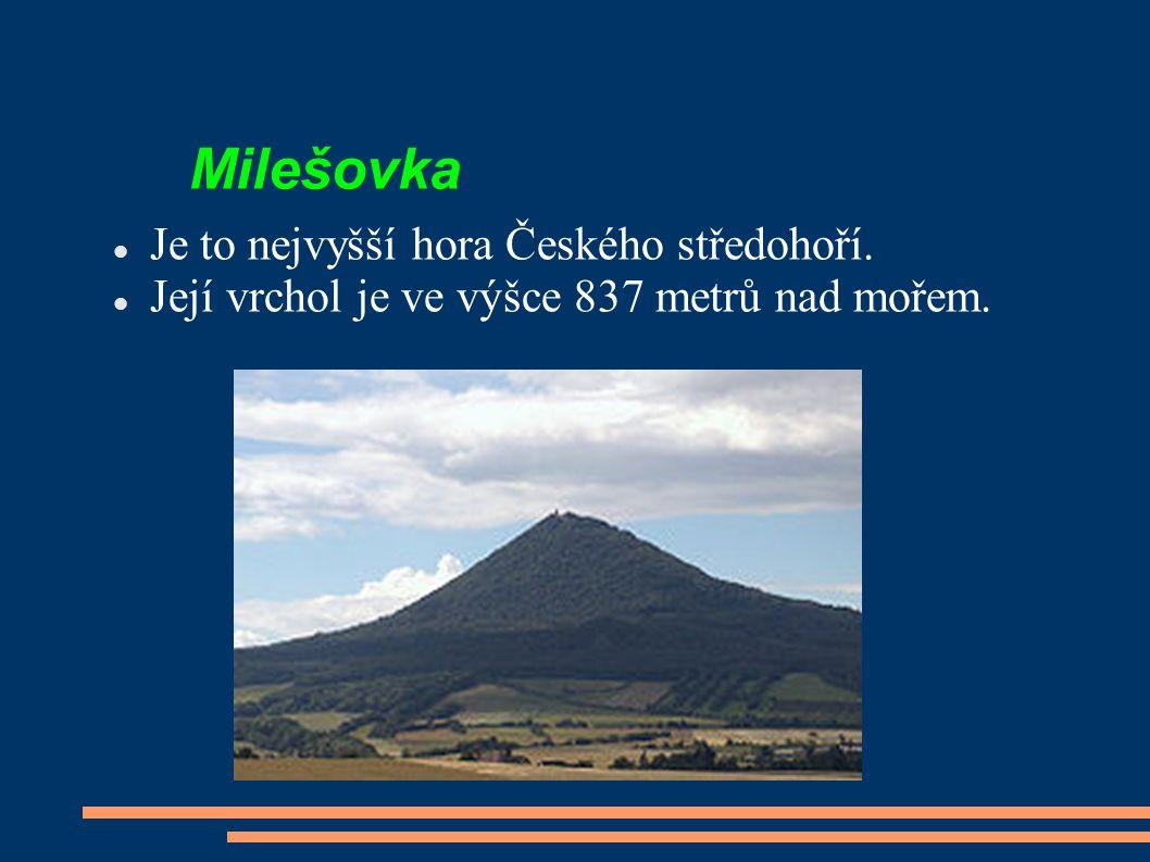 Je to nejvyšší hora Českého středohoří. Její vrchol je ve výšce 837 metrů nad mořem. Milešovka