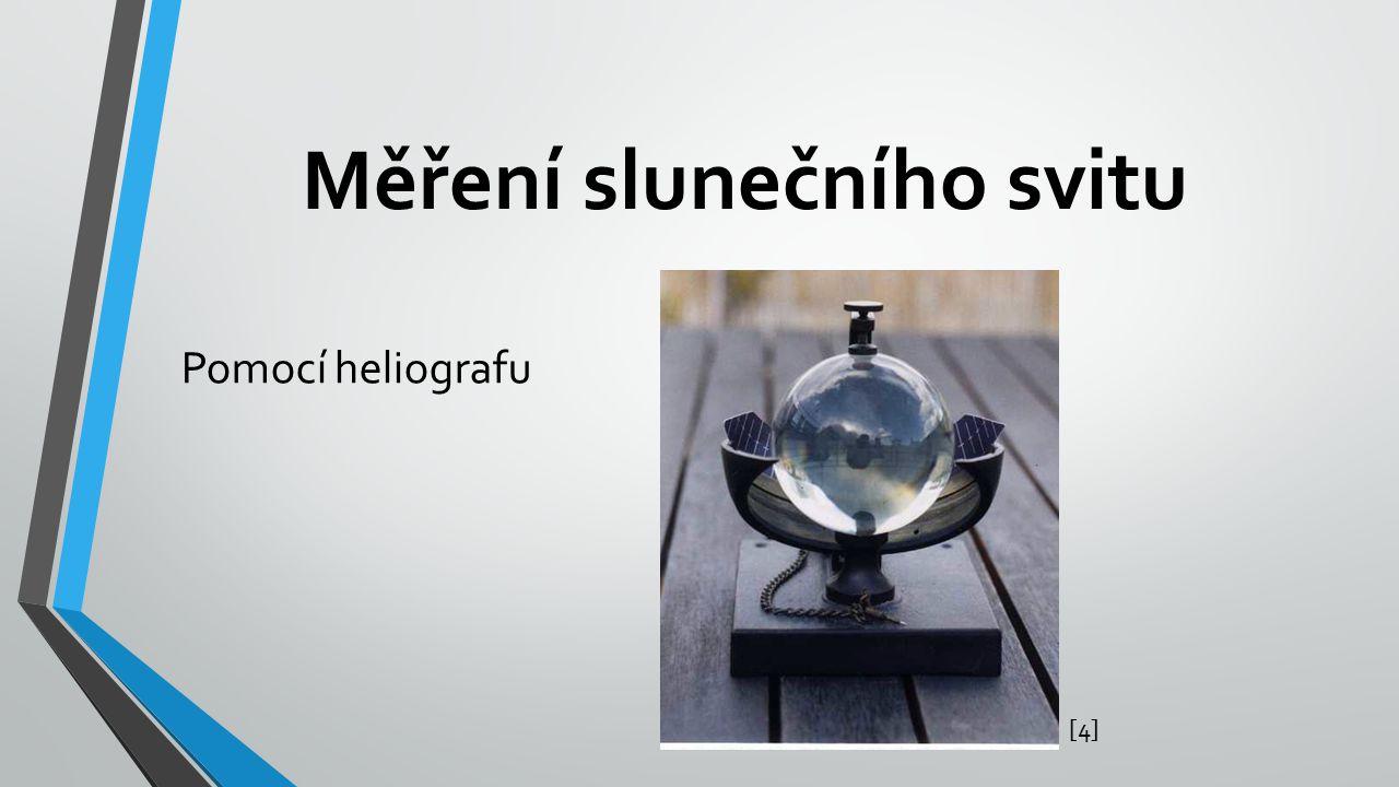 Měření slunečního svitu Pomocí heliografu [4][4]
