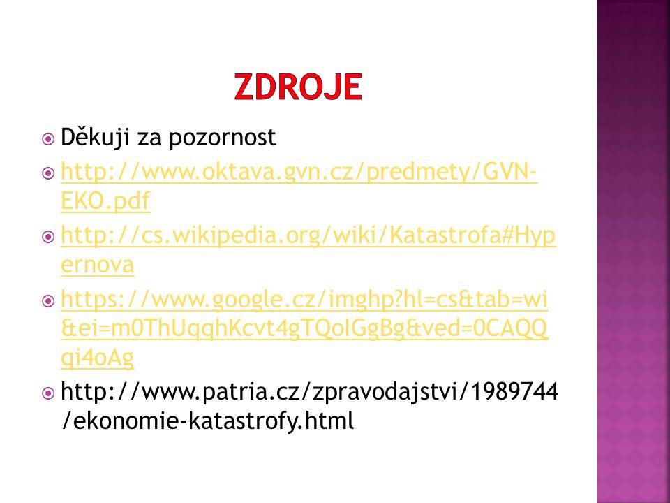  Děkuji za pozornost  http://www.oktava.gvn.cz/predmety/GVN- EKO.pdf http://www.oktava.gvn.cz/predmety/GVN- EKO.pdf  http://cs.wikipedia.org/wiki/K