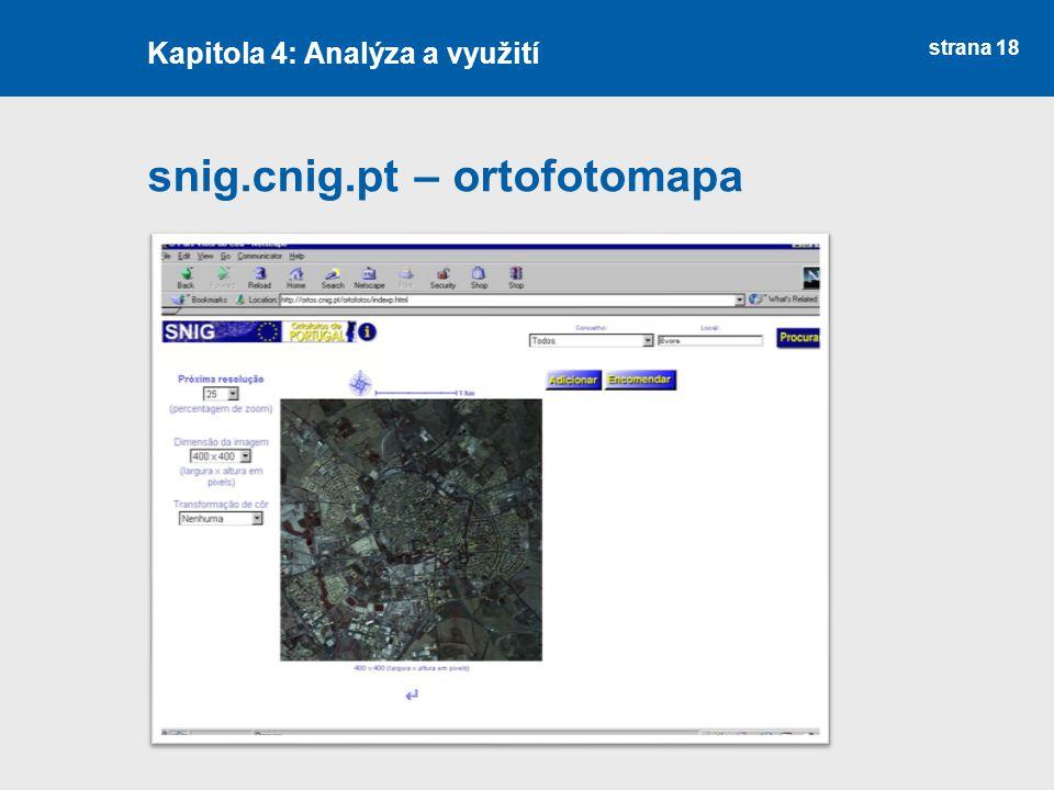 strana 18 snig.cnig.pt – ortofotomapa Kapitola 4: Analýza a využití
