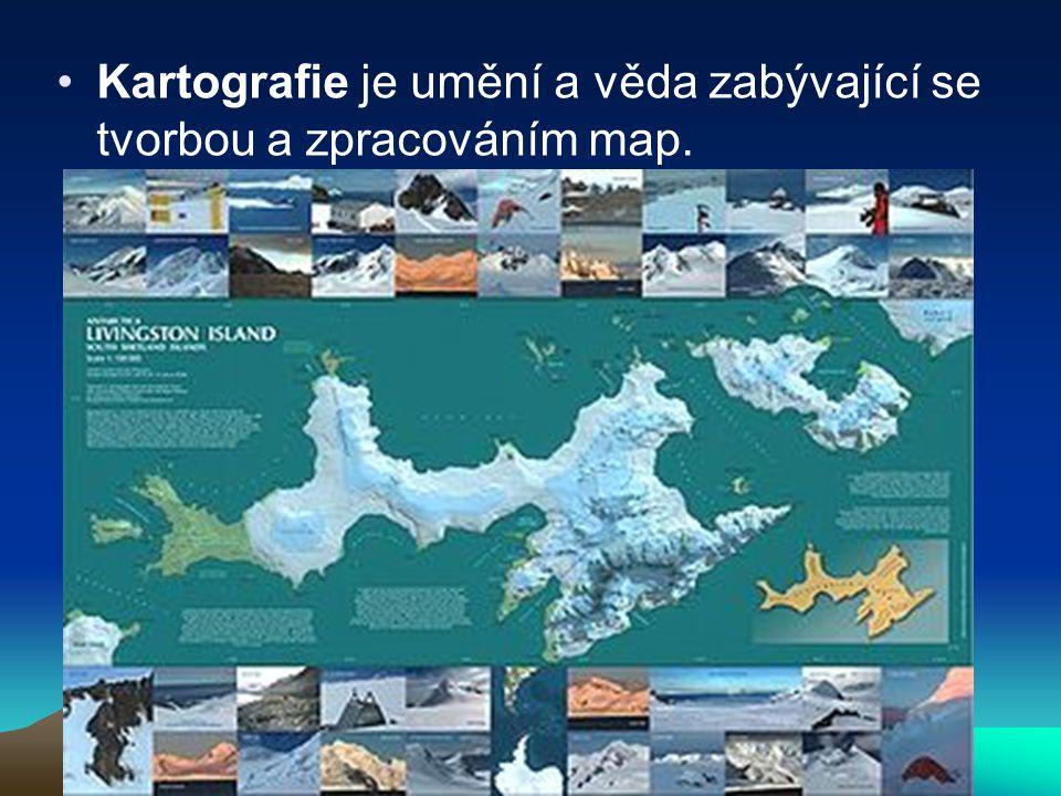 Kartografie je umění a věda zabývající se tvorbou a zpracováním map.