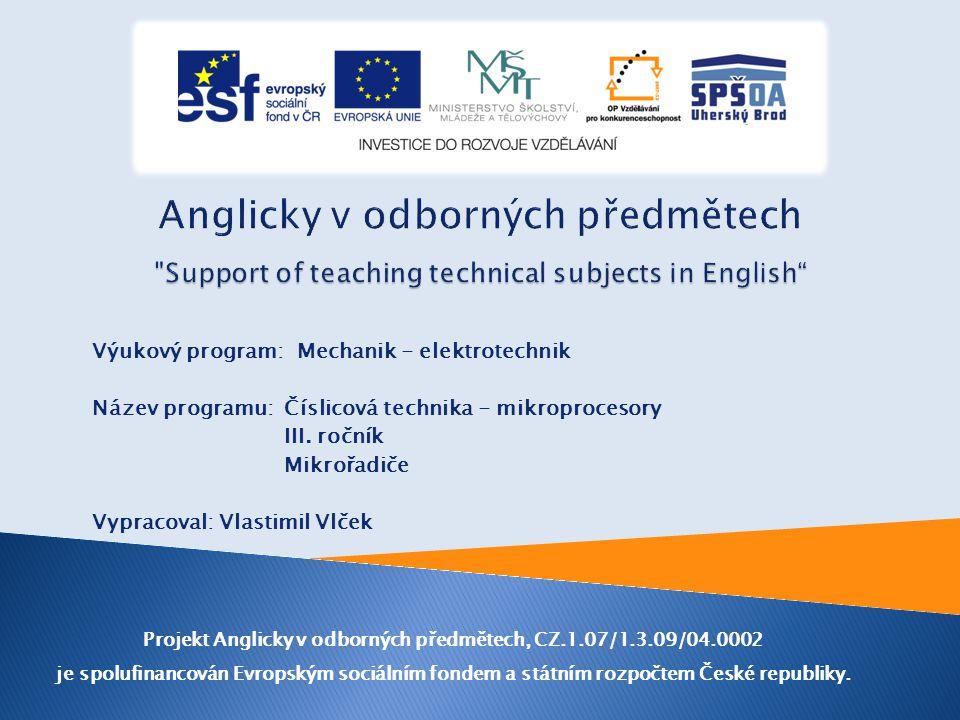 Výukový program: Mechanik - elektrotechnik Název programu: Číslicová technika - mikroprocesory III.