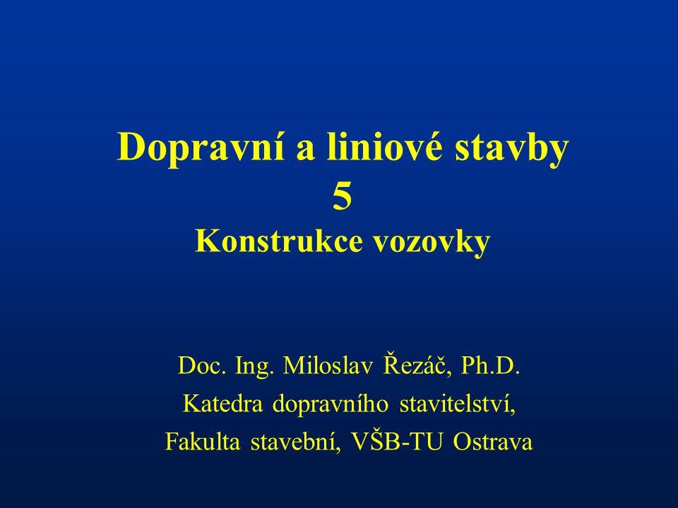 Dopravní a liniové stavby 5 Konstrukce vozovky Doc.