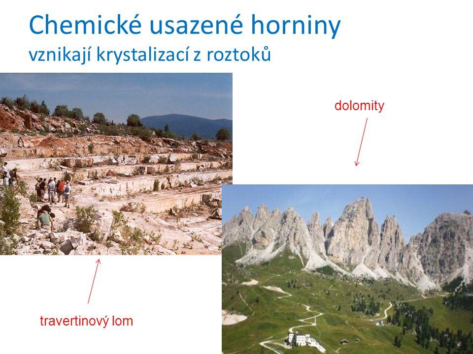Chemické usazené horniny vznikají krystalizací z roztoků dolomity travertinový lom