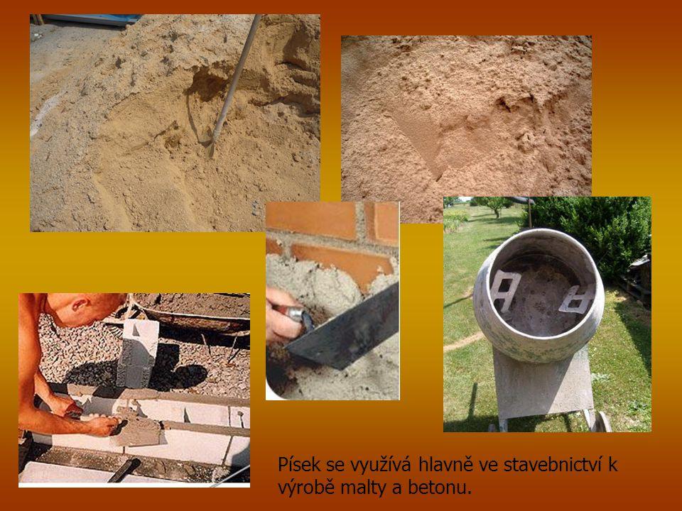 Písek se využívá hlavně ve stavebnictví k výrobě malty a betonu.
