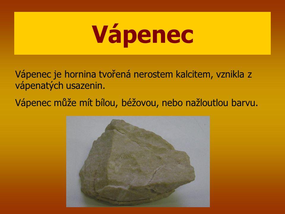 Vápenec Vápenec je hornina tvořená nerostem kalcitem, vznikla z vápenatých usazenin. Vápenec může mít bílou, béžovou, nebo nažloutlou barvu.