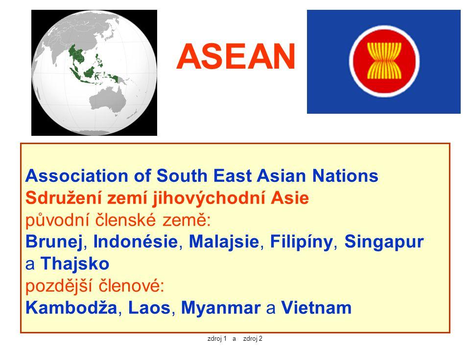 Association of South East Asian Nations Sdružení zemí jihovýchodní Asie původní členské země: Brunej, Indonésie, Malajsie, Filipíny, Singapur a Thajsk