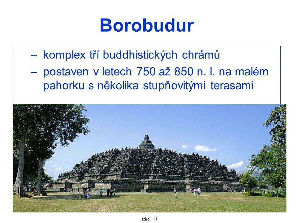 Borobudur – komplex tří buddhistických chrámů – postaven v letech 750 až 850 n. l. na malém pahorku s několika stupňovitými terasami zdroj 11