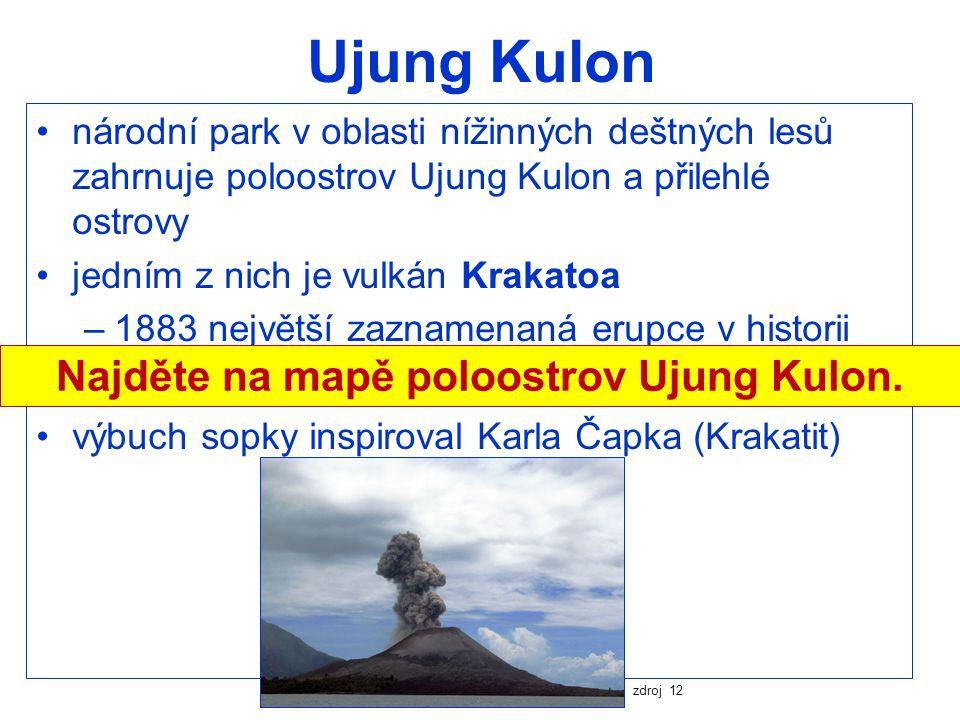 Ujung Kulon národní park v oblasti nížinných deštných lesů zahrnuje poloostrov Ujung Kulon a přilehlé ostrovy jedním z nich je vulkán Krakatoa –1883 n