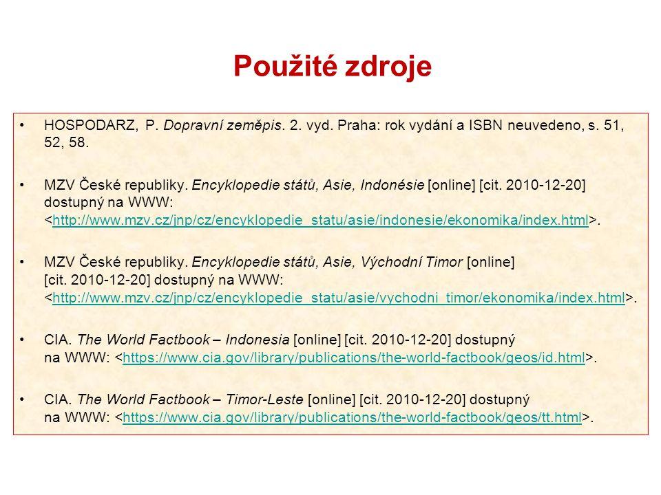 Použité zdroje HOSPODARZ, P. Dopravní zeměpis. 2. vyd. Praha: rok vydání a ISBN neuvedeno, s. 51, 52, 58. MZV České republiky. Encyklopedie států, Asi