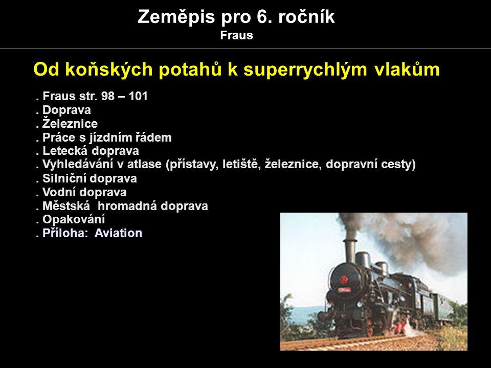 Zeměpis pro 6.ročník Fraus Od koňských potahů k superrychlým vlakům.