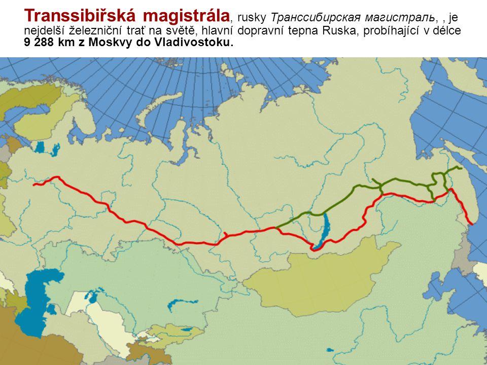 Transsibiřská magistrála, rusky Транссибирская магистраль,, je nejdelší železniční trať na světě, hlavní dopravní tepna Ruska, probíhající v délce 9 2