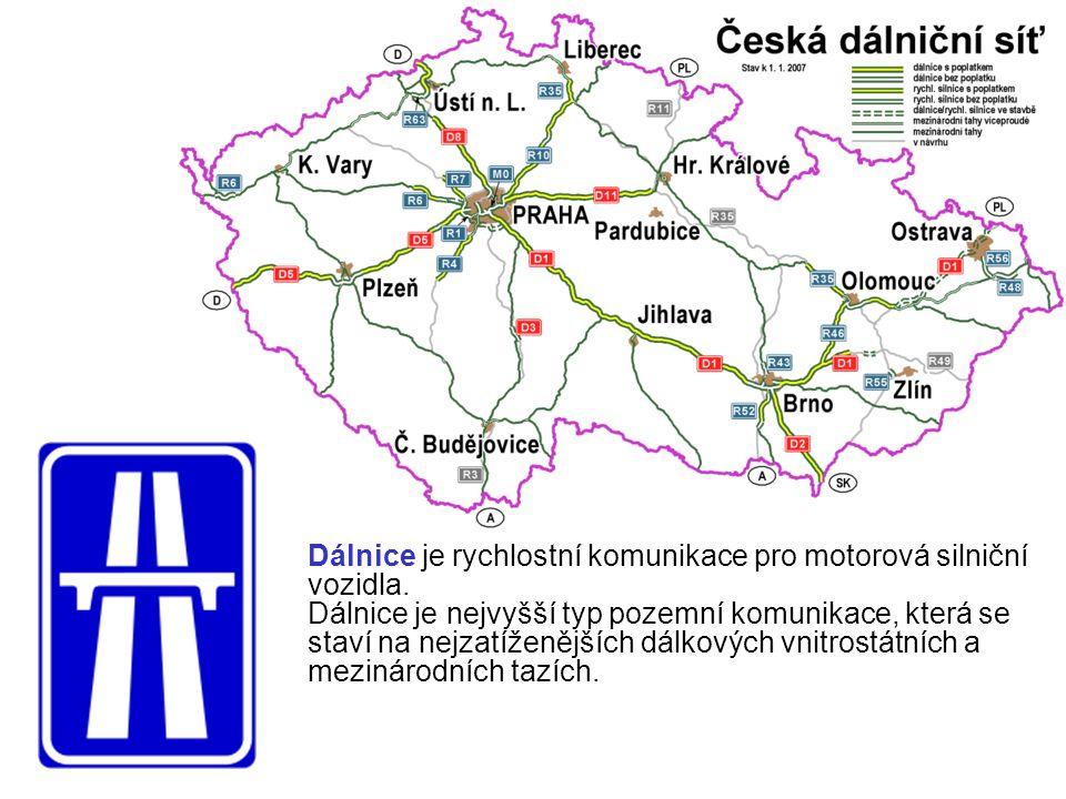 Dálnice je rychlostní komunikace pro motorová silniční vozidla. Dálnice je nejvyšší typ pozemní komunikace, která se staví na nejzatíženějších dálkový