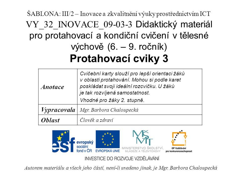 VY_32_INOVACE_09-03-3 Didaktický materiál pro protahovací a kondiční cvičení v tělesné výchově (6.
