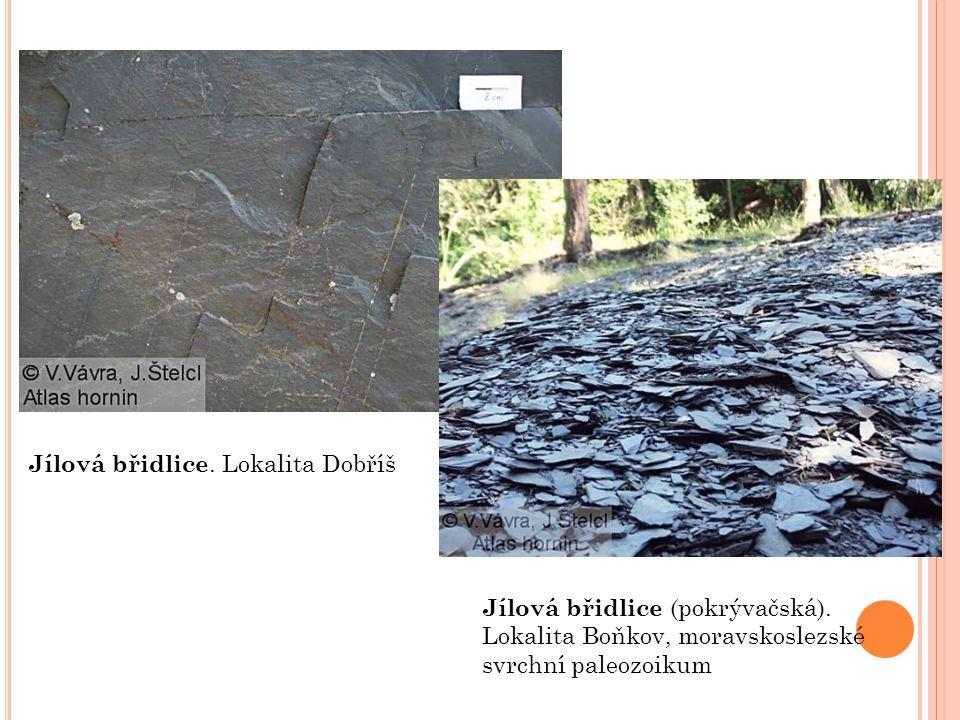 Jílová břidlice. Lokalita Dobříš Jílová břidlice (pokrývačská). Lokalita Boňkov, moravskoslezské svrchní paleozoikum