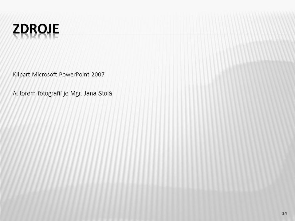 Klipart Microsoft PowerPoint 2007 Autorem fotografií je Mgr. Jana Stolá 14