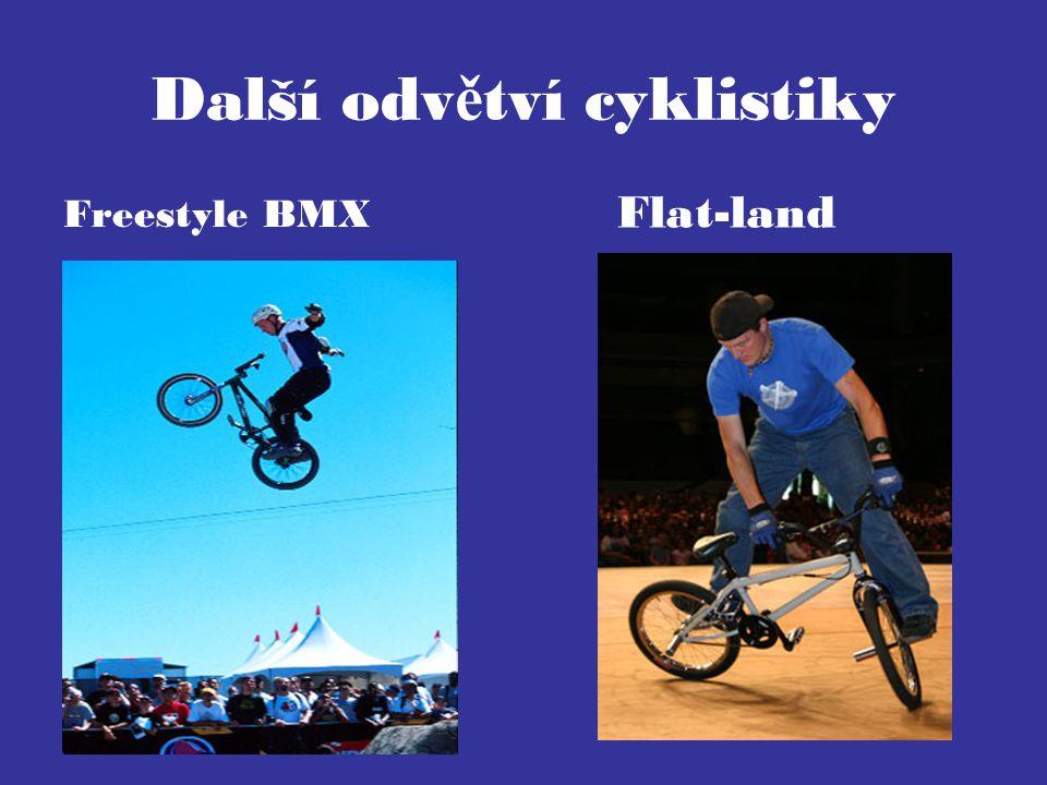 Další odv ě tví cyklistiky Freestyle BMX Flat-land