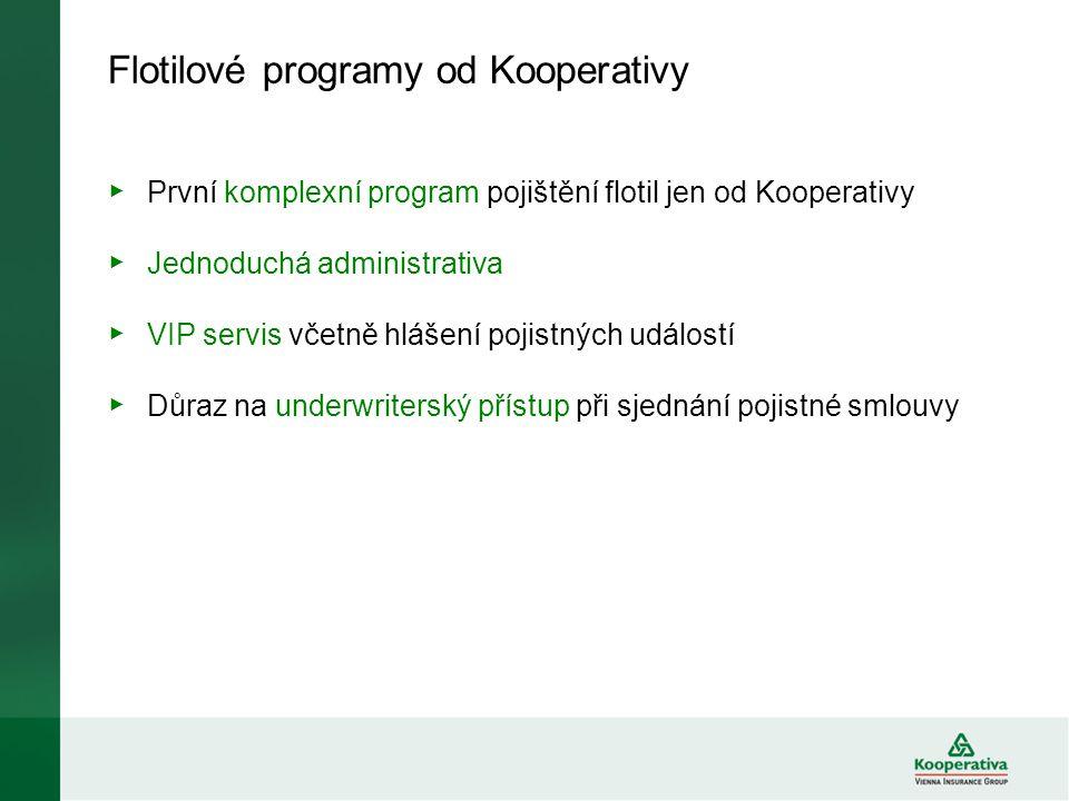 Flotilové programy od Kooperativy ▶ První komplexní program pojištění flotil jen od Kooperativy ▶ Jednoduchá administrativa ▶ VIP servis včetně hlášen