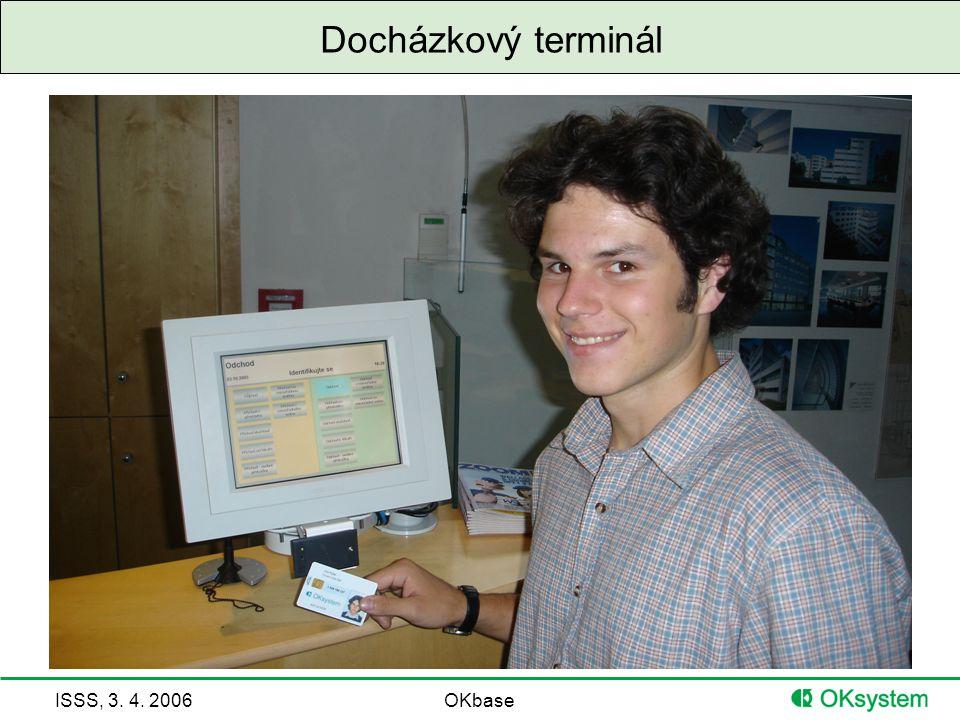 ISSS, 3. 4. 2006OKbase Docházkový terminál