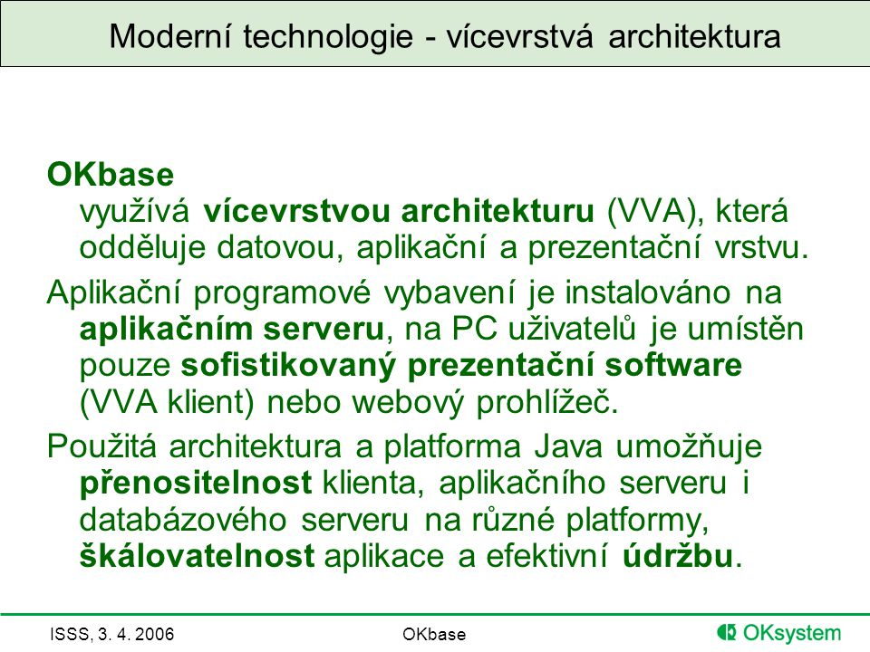ISSS, 3. 4. 2006OKbase VVA – malý nebo střední úřad