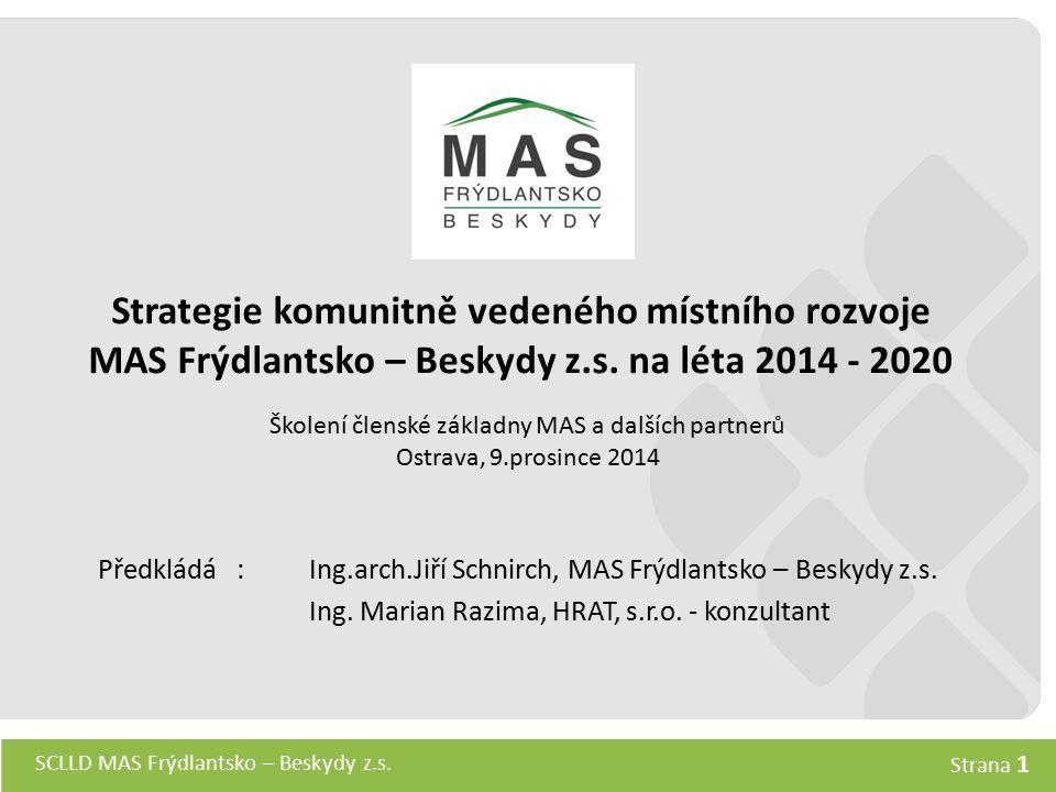 SCLLD MAS Frýdlantsko – Beskydy z.s. Strana 1 Strategie komunitně vedeného místního rozvoje MAS Frýdlantsko – Beskydy z.s. na léta 2014 - 2020 Předklá