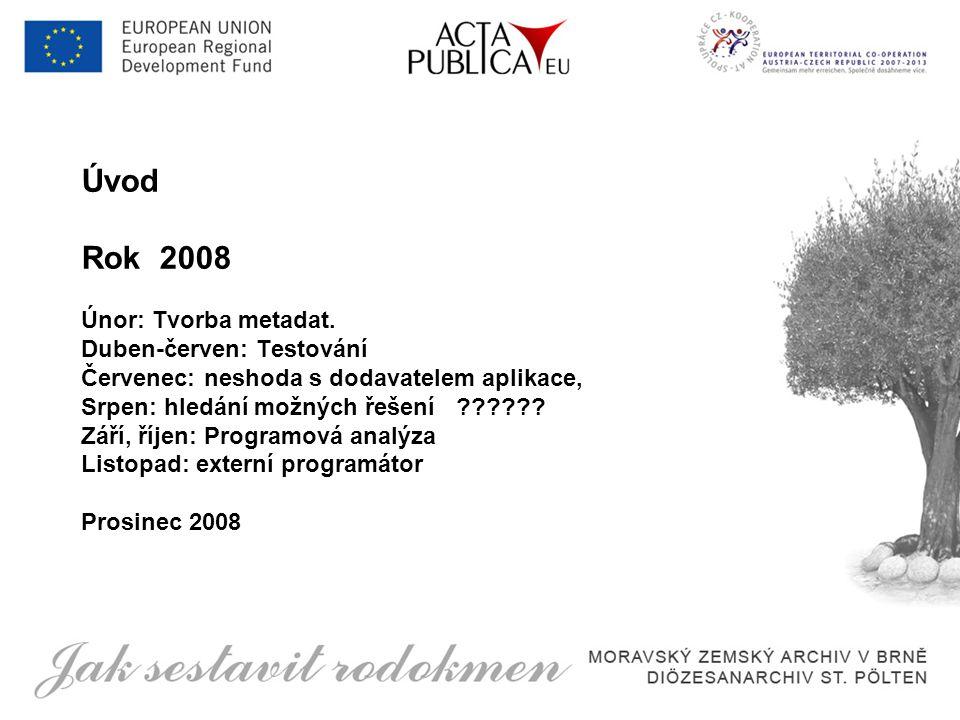 Úvod Rok 2008 Únor: Tvorba metadat.