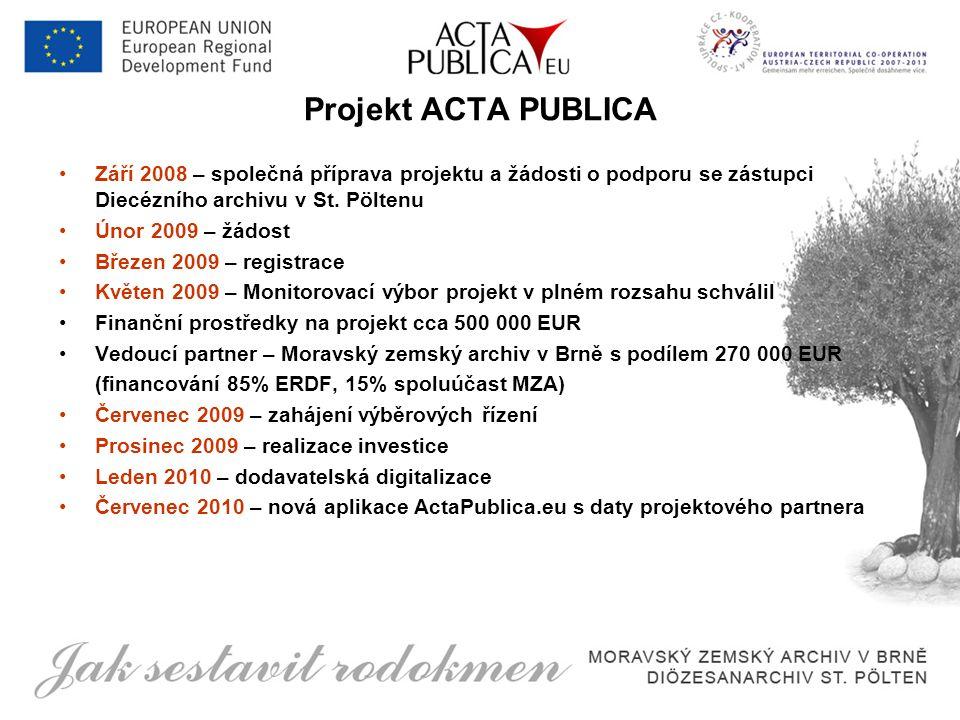 Projekt ACTA PUBLICA Září 2008 – společná příprava projektu a žádosti o podporu se zástupci Diecézního archivu v St.