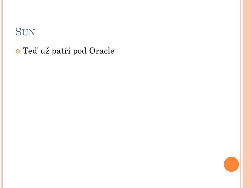S UN Teď už patří pod Oracle