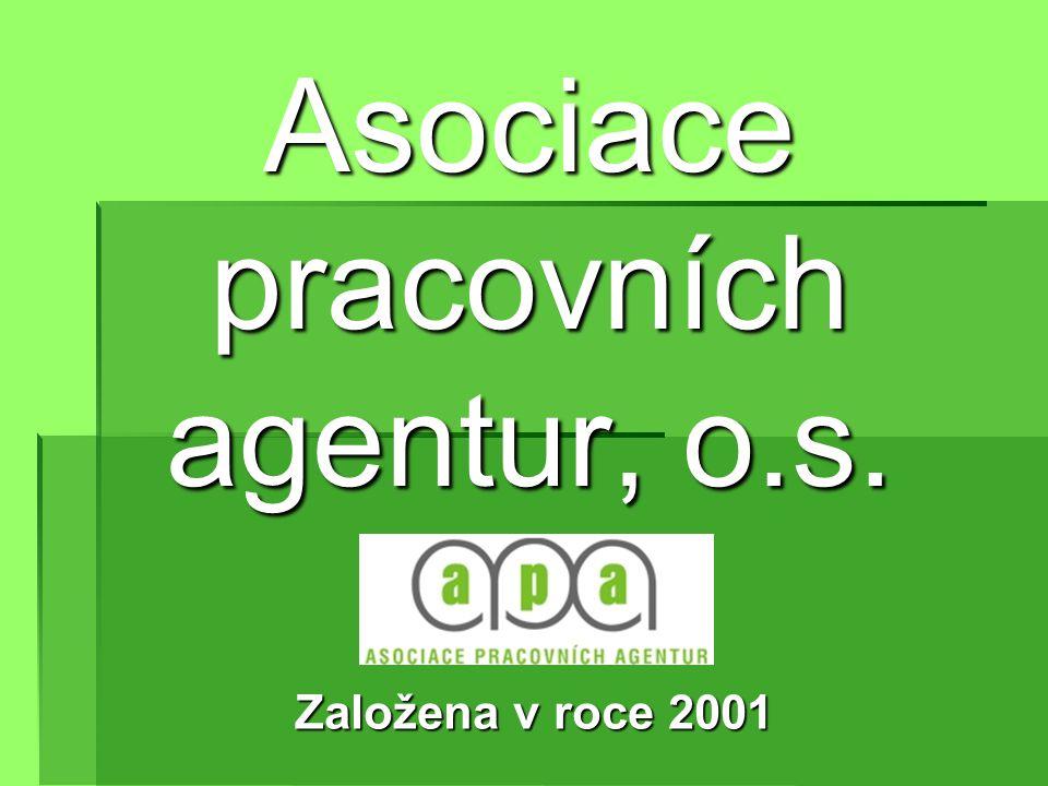 Asociace pracovních agentur, o.s. Založena v roce 2001