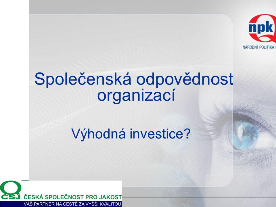 Společenská odpovědnost organizací Výhodná investice?