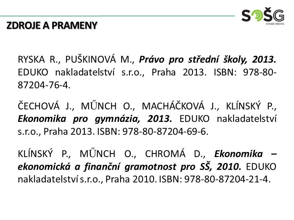 ZDROJE A PRAMENY RYSKA R., PUŠKINOVÁ M., Právo pro střední školy, 2013.