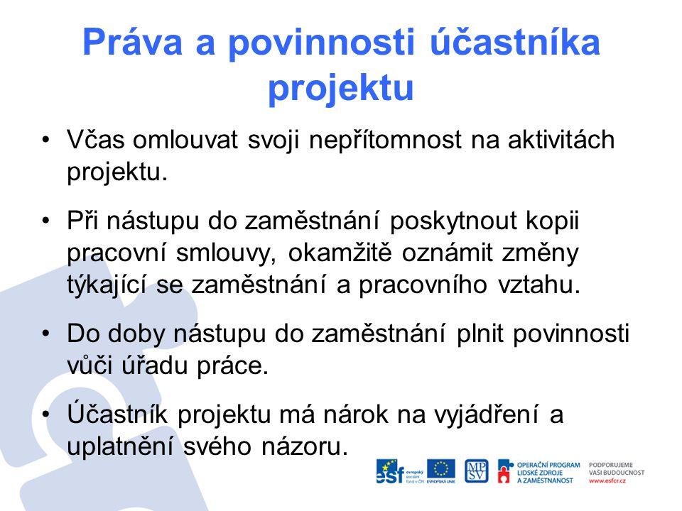 Práva a povinnosti účastníka projektu Včas omlouvat svoji nepřítomnost na aktivitách projektu.