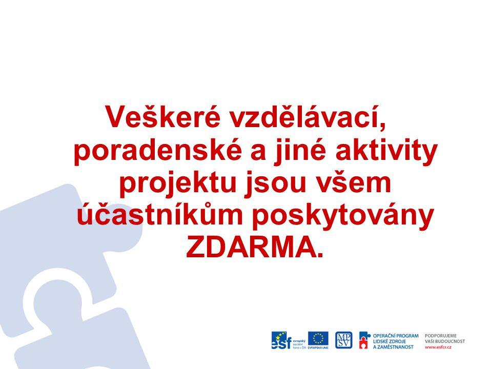 Veškeré vzdělávací, poradenské a jiné aktivity projektu jsou všem účastníkům poskytovány ZDARMA.