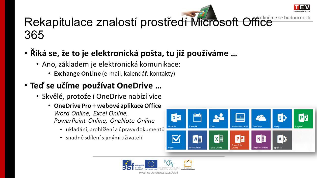 Rekapitulace znalostí prostředí Microsoft Office 365 A co tedy ještě nepoužíváme.