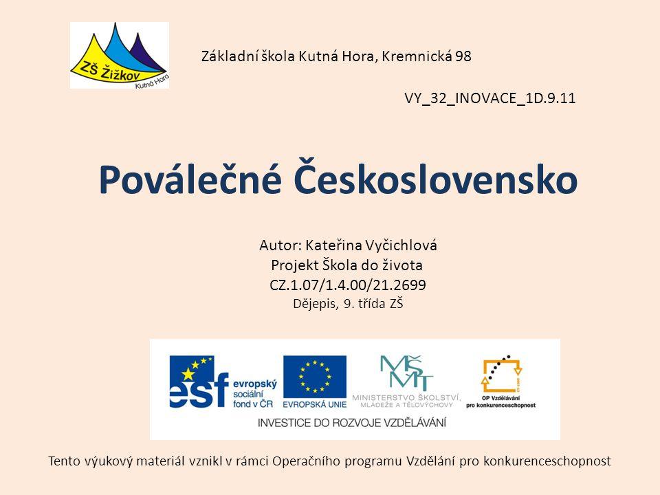 VY_32_INOVACE_1D.9.11 Autor: Kateřina Vyčichlová Projekt Škola do života CZ.1.07/1.4.00/21.2699 Dějepis, 9.