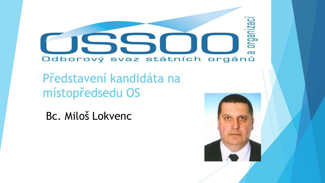 Představení kandidáta na místopředsedu OS Bc. Miloš Lokvenc
