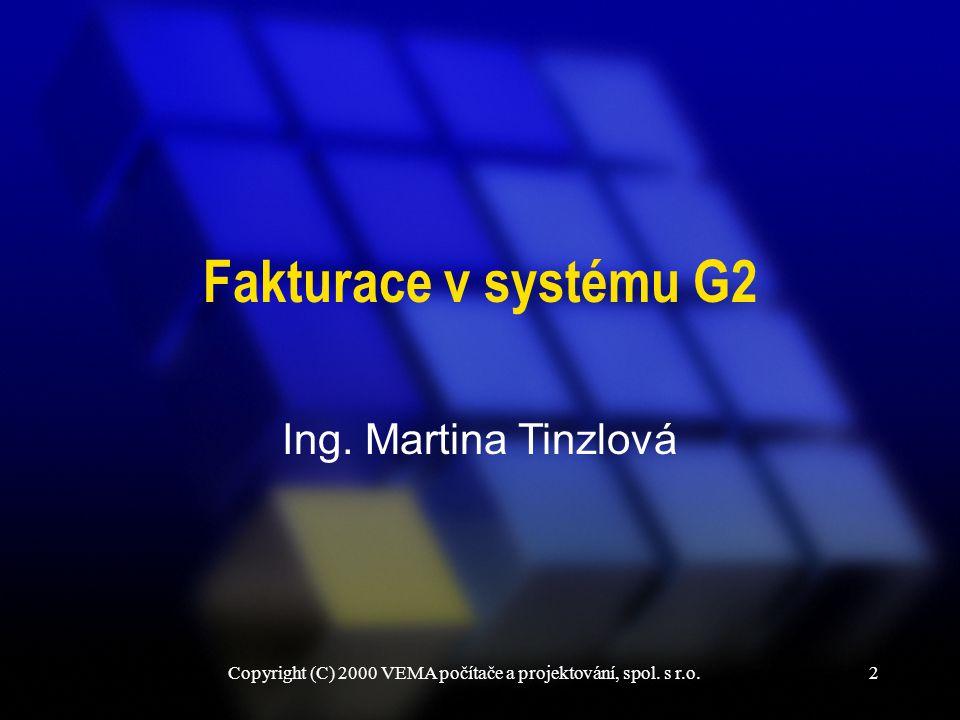 2 Ing. Martina Tinzlová Fakturace v systému G2
