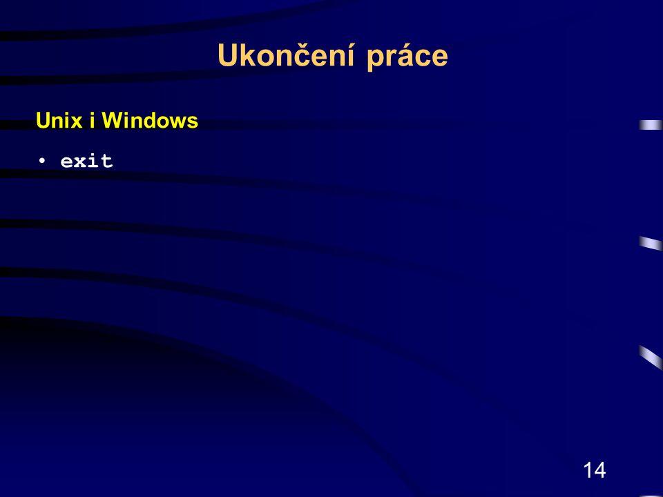 14 Unix i Windows exit Ukončení práce