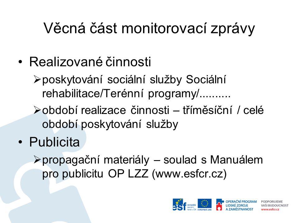 Věcná část monitorovací zprávy Realizované činnosti  poskytování sociální služby Sociální rehabilitace/Terénní programy/..........