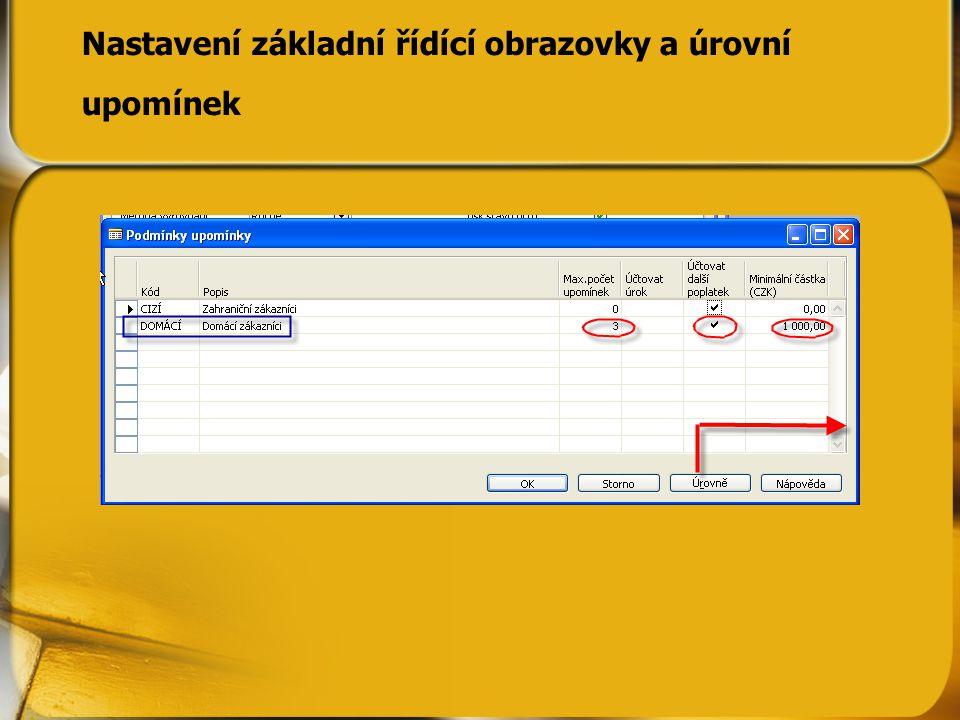 Nastavení základní řídící obrazovky a úrovní upomínek