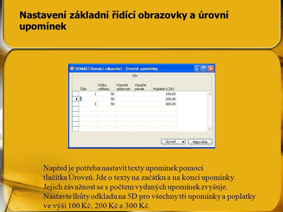 Nastavení základní řídící obrazovky a úrovní upomínek 1.
