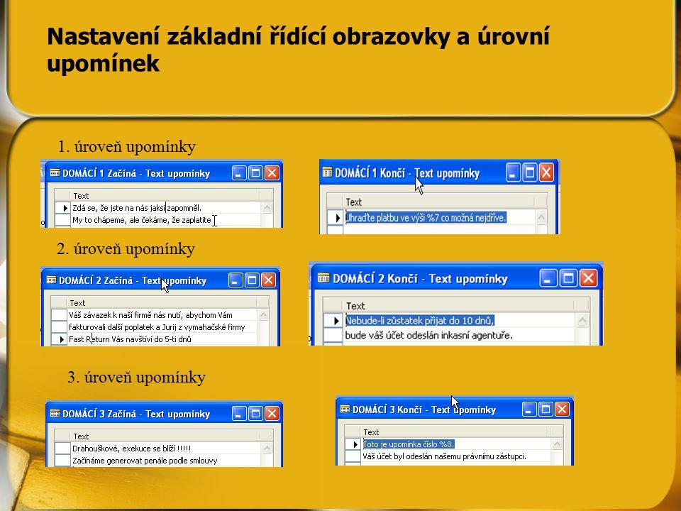Vytvoření upomínek Správa financí->Pohledávky->Periodické aktivity->Upomínky.