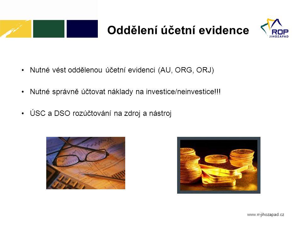 Oddělení účetní evidence Nutné vést oddělenou účetní evidenci (AU, ORG, ORJ) Nutné správně účtovat náklady na investice/neinvestice!!.