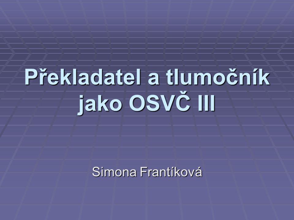 Překladatel a tlumočník jako OSVČ III Simona Frantíková