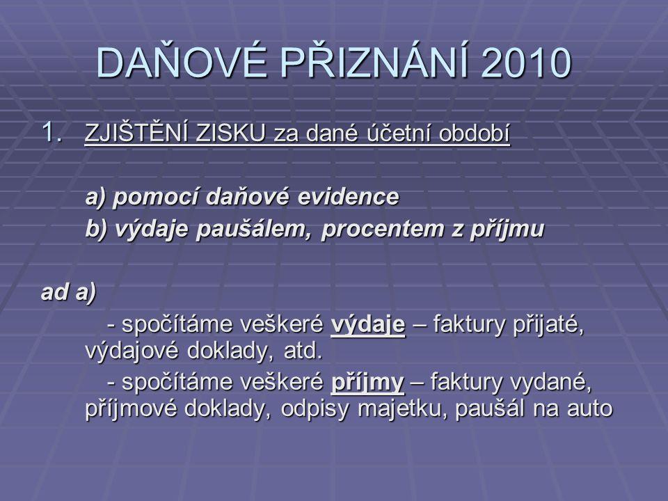 DAŇOVÉ PŘIZNÁNÍ 2010 1.