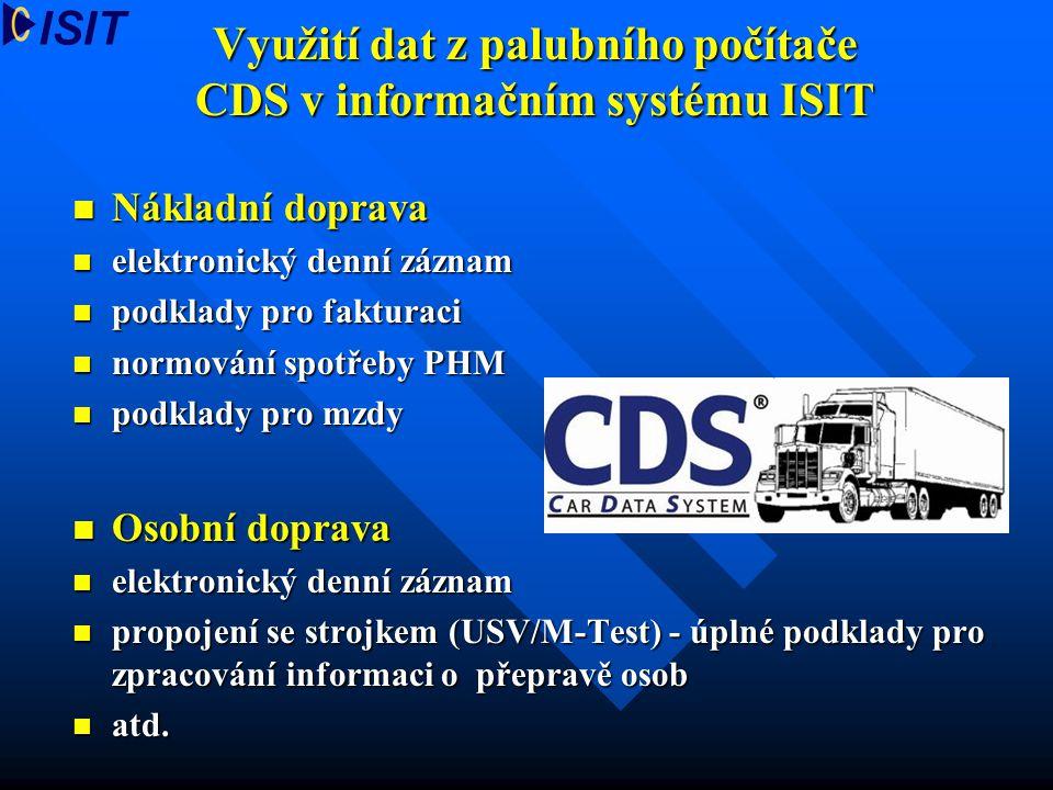 Využití dat z palubního počítače CDS v informačním systému ISIT Nákladní doprava Nákladní doprava elektronický denní záznam elektronický denní záznam
