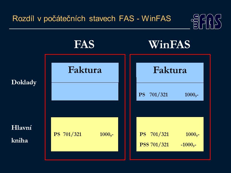Rozdíl v počátečních stavech FAS - WinFAS Faktura PS 701/3211000,- Hlavní kniha Doklady FAS Faktura PS 701/3211000,- PSS 701/321 -1000,- WinFAS